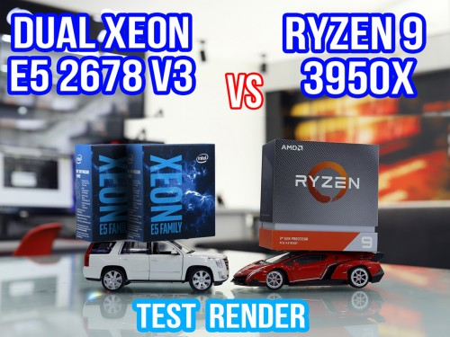 So Sánh Render AMD Ryzen 9 3950x vs INTEL Dual Xeon E5 2678 v3