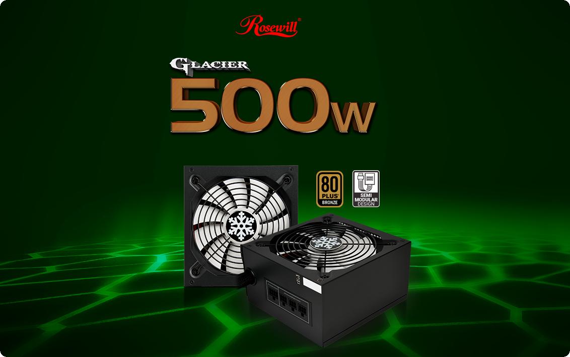 Nguồn máy tính Rosewill Glacier 500M - 500W - 80 PLUS Bronze - Semi-Modular