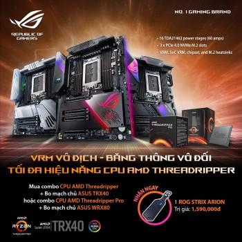 Khuyến mại Mua combo CPU AMD Threadripper + Bo mạch chủ ASUS